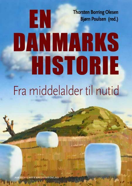 En danmarkshistorie af Thorsten Borring Olesen og Bjørn Poulsen