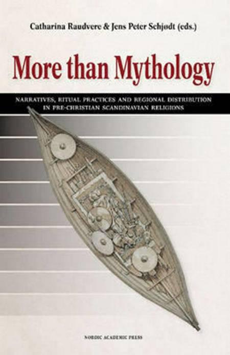 More than mythology : narratives, ritual practices and regional distribution in pre-Christian Scandinavian religion af Peter Schjødt og Catharina Raudvere