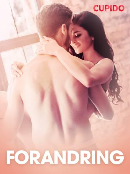 Forandring - erotiske noveller af Cupido
