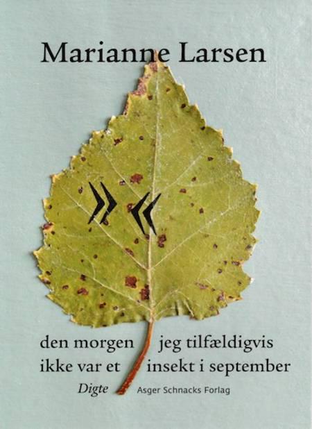den morgen jeg tilfældigvis ikke var et insekt i september af Marianne Larsen