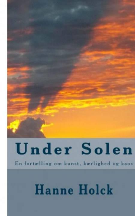 Under solen af Hanne Holck