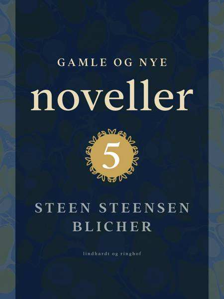 Gamle og nye noveller 5 af Steen Steensen Blicher
