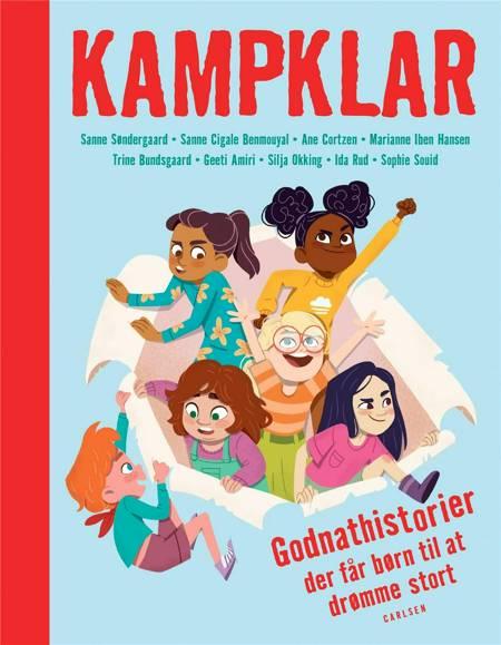 Kampklar - Godnathistorier der får børn til at drømme stort af Sanne Søndergaard, Trine Bundsgaard, Silja Okking, Geeti Amiri og Ida Rud m.fl.