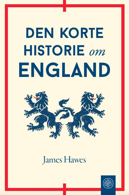 Den korte historie om England af James Hawes