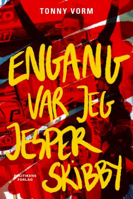 Engang var jeg Jesper Skibby af Tonny Vorm og Jesper Skibby
