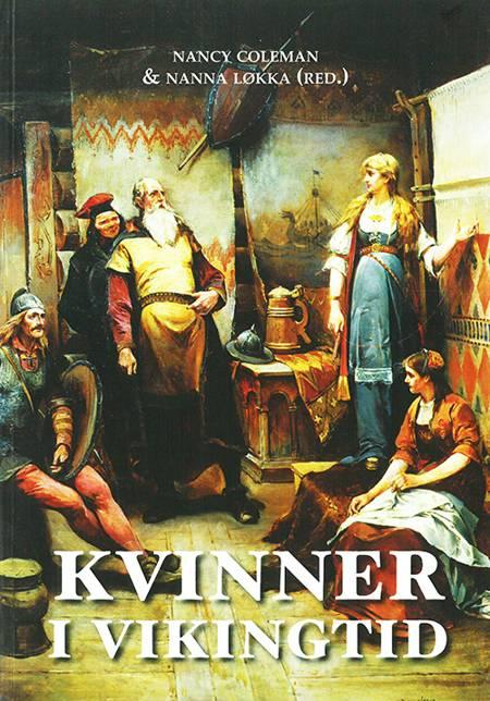 Vikingatidens kvinnor af Nanna Løkka og Nancy L. Coleman