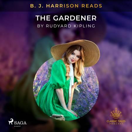 B. J. Harrison Reads The Gardener af Rudyard Kipling