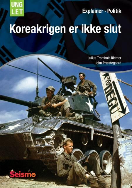 Koreakrigen er ikke slut af John Præstegaard og Julius Tromholt-Richter