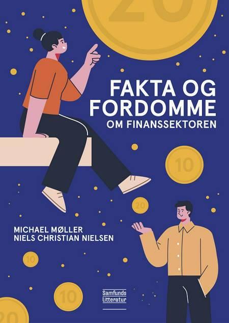 Fakta og fordomme om finanssektoren af Michael Møller og Niels Chr. Nielsen