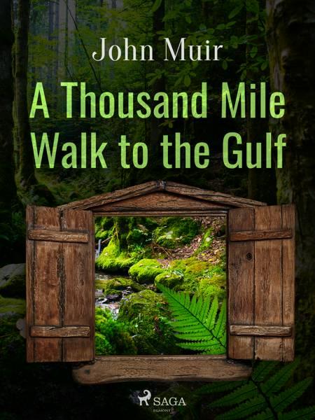A Thousand Mile Walk to the Gulf af John Muir