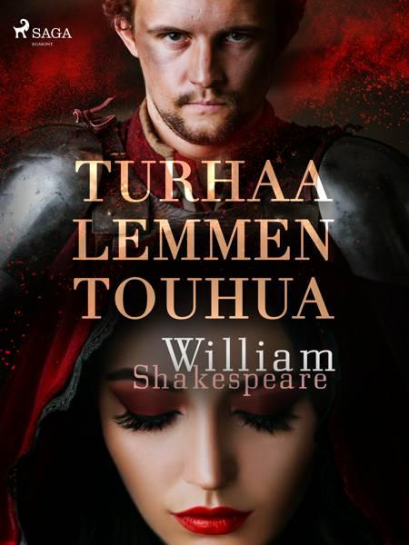 Turhaa lemmen touhua af William Shakespeare