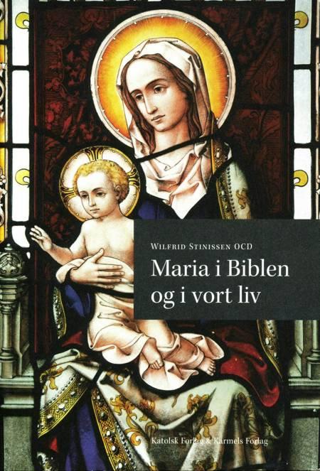 Maria i biblen og i vort liv af Wilfrid Stinissen