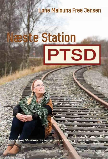 Næste station PTSD af Lone Malouna Free Jensen