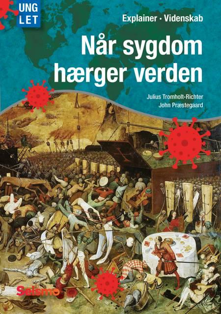 Når sygdom hærger verden af John Præstegaard og Julius Tromholt-Richter