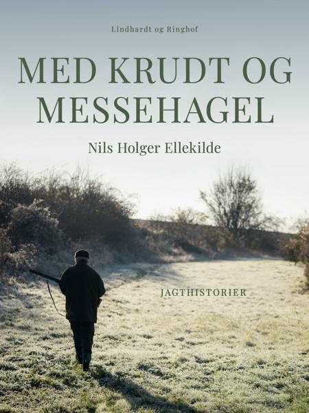 Med krudt og messehagel af Nils Holger Ellekilde