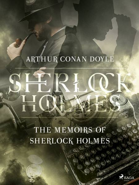 The Memoirs of Sherlock Holmes af Arthur Conan Doyle