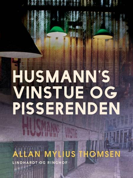 Husmann's Vinstue og Pisserenden af Allan Mylius Thomsen