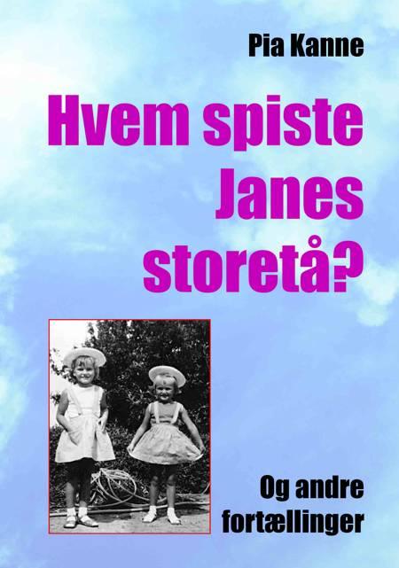 Hvem spiste Janes storetå? af Pia Kanne