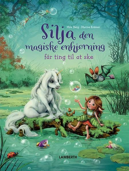Silja den magiske enhjørning af Mila Berg