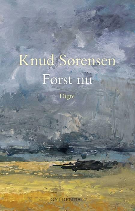 Først nu af Knud Sørensen