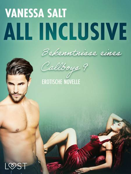 All inclusive - Bekenntnisse eines Callboys 9 - Erotische Novelle af Vanessa Salt