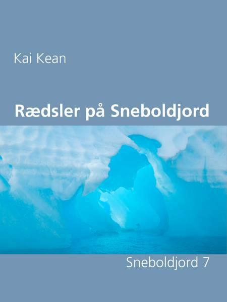 Rædsler på Sneboldjord af Kai Kean