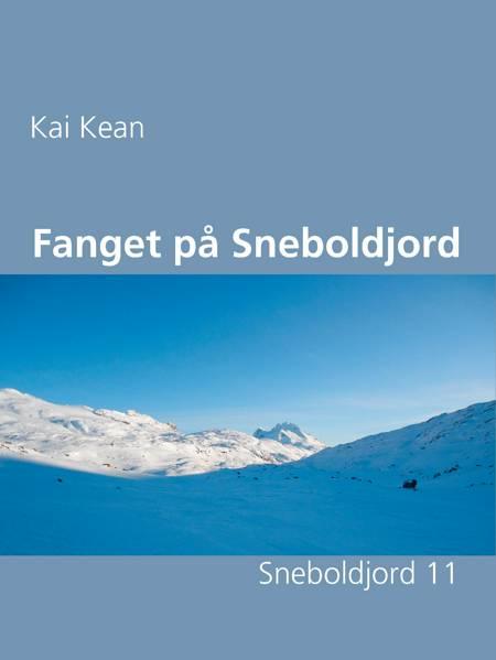 Fanget på Sneboldjord af Kai Kean