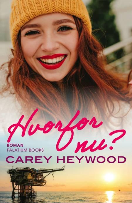 Hvorfor nu? af Carey Heywood