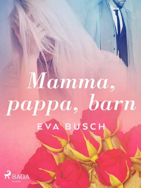 Mamma, pappa, barn af Eva Busch