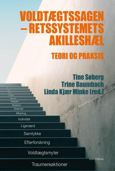 Voldtægtssagen - retssystemets akilleshæl af Trine Baumbach, Linda Kjær Minke, Trine Baumbach og Linda Kjær Minke og Tine Søberg