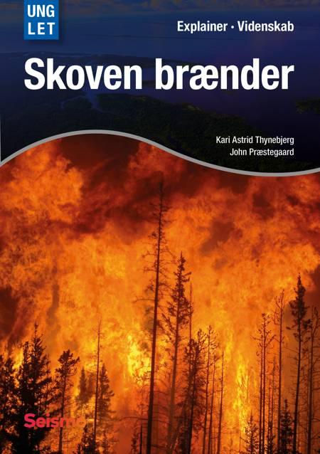Skoven brænder af John Præstegaard og Kari Astrrid Thynebjerg