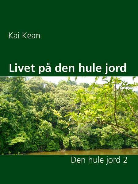 Livet på den hule jord af Kai Kean
