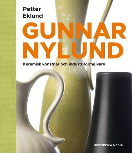 Gunnar Nylund : konstnär och industriformgivare af Petter Eklund