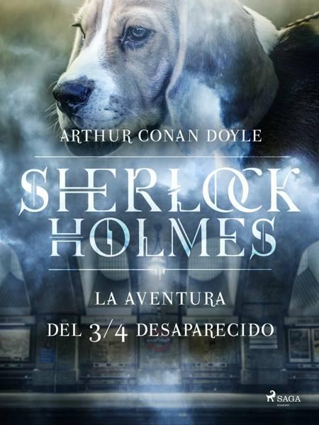 La aventura del ¾ desaparecido af Arthur Conan Doyle