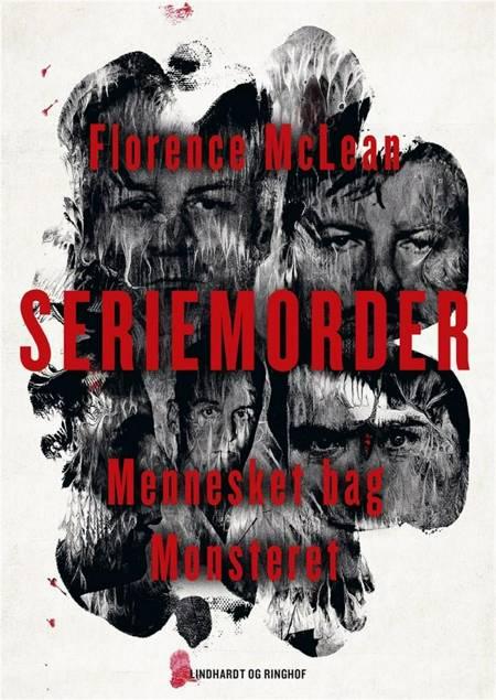 Seriemorder - Mennesket bag monsteret af Florence McLean