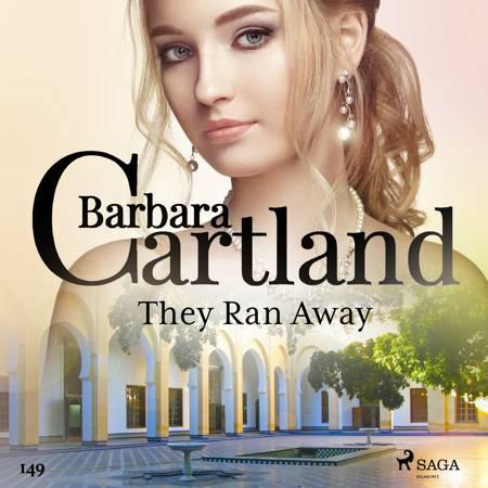 They Ran Away (Barbara Cartland's Pink Collection 149) af Barbara Cartland