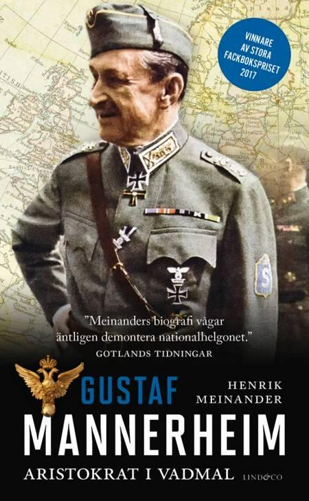 Gustaf Mannerheim : aristokrat i vadmal af Henrik Mainander