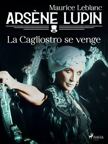 Arsène Lupin -- La Cagliostro se Venge af Maurice Leblanc