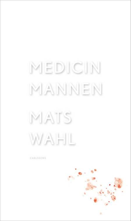 Medicinmannen af Mats Wahl