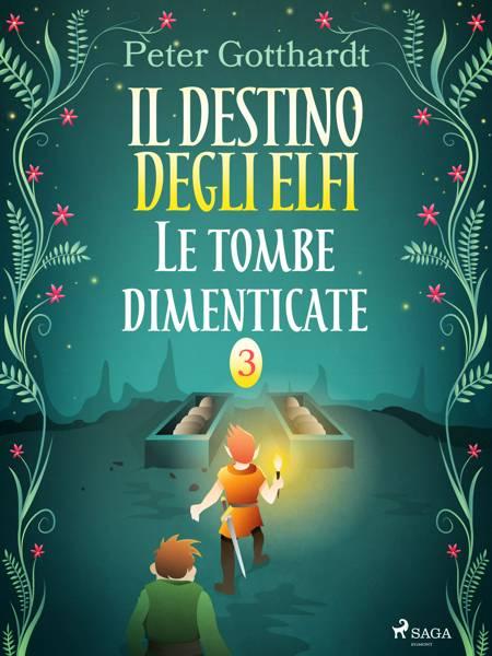 Il destino degli Elfi 3: Le tombe dimenticate af Peter Gotthardt