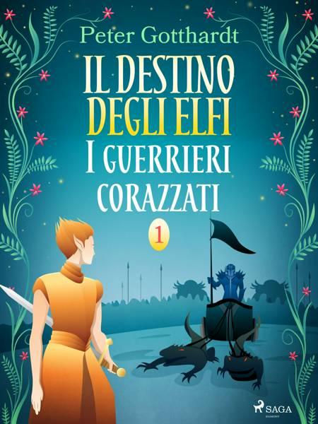 Il destino degli Elfi 1: I guerrieri corazzati af Peter Gotthardt