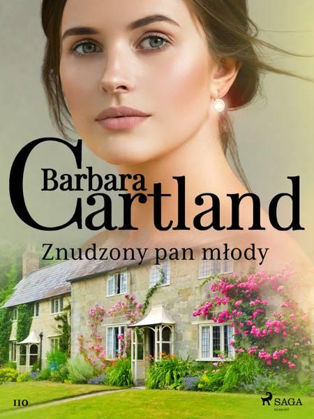 Znudzony pan młody - Ponadczasowe historie miłosne Barbary Cartland af Barbara Cartland