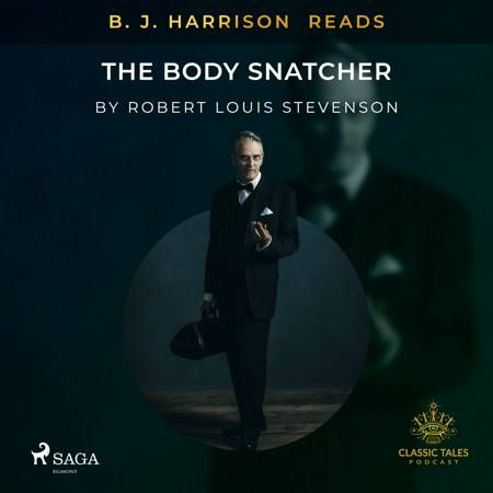 B. J. Harrison Reads The Body Snatcher af Robert Louis Stevenson