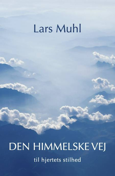 Den himmelske vej til opnåelse af hjertets stilhed af Lars Muhl