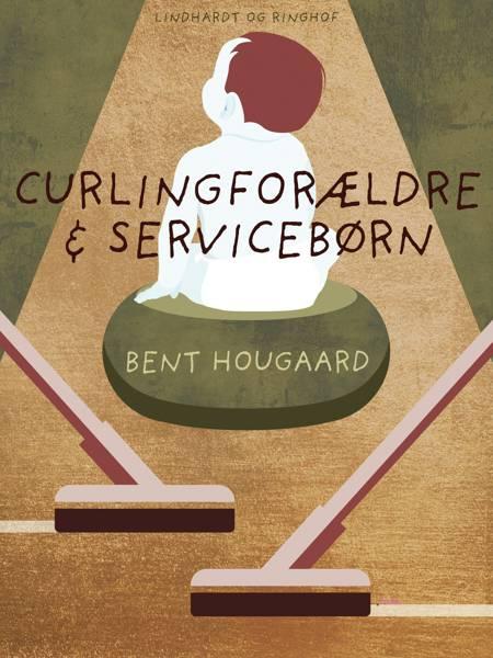 Curling-forældre & service-børn af Bent Hougaard
