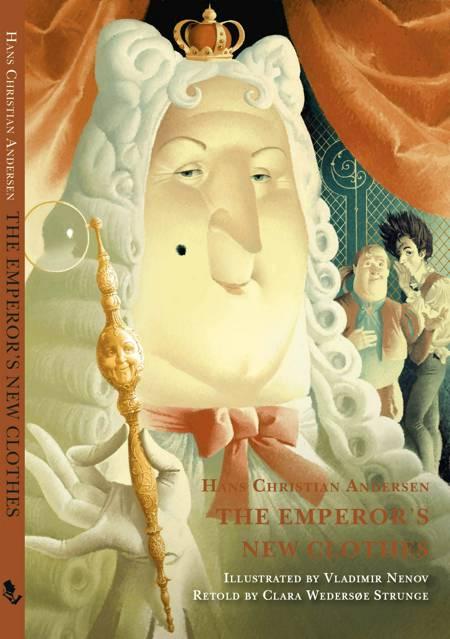 The Emperors New Clothes (retold) af H.C. Andersen og Clara Wedersøe Strunge