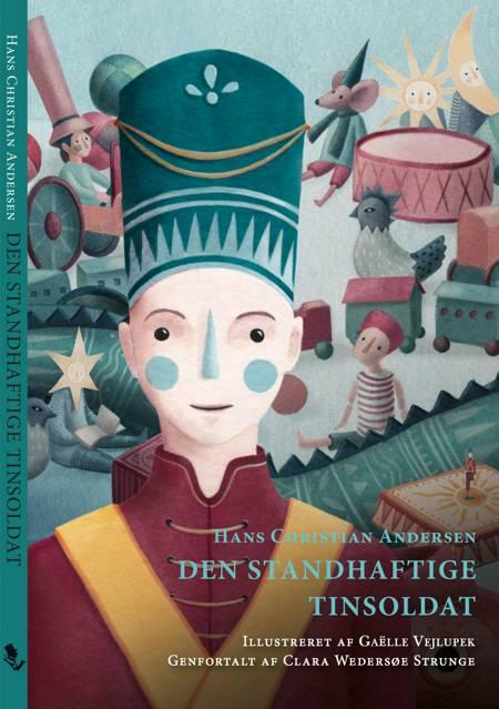 Den standhaftige tinsoldat af H.C. Andersen og Clara Wedersøe Strunge