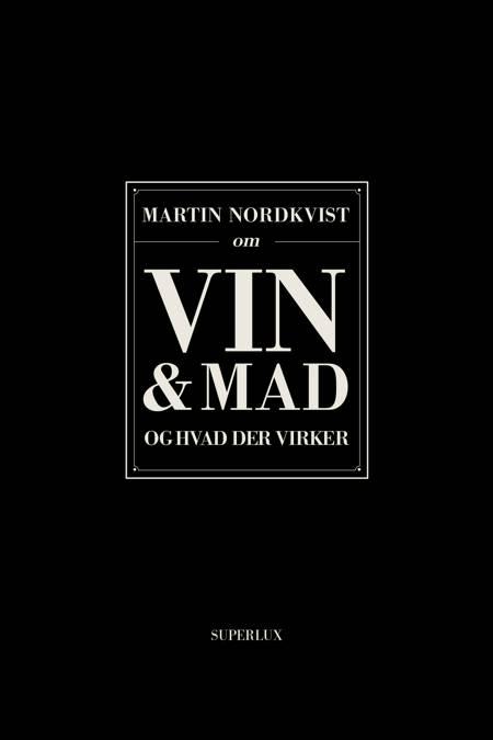 Om vin & mad og hvad er virker af Martin Nordkvist