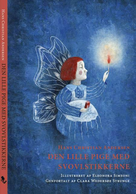 Den lille pige med svovlstikkerne af H.C. Andersen og Clara Wedersøe Strunge
