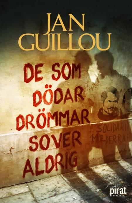 De som dödar drömmar sover aldrig af Jan Guillou